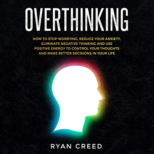 Overthinking-How-to-Stop-Worrying-Reduce-Your-Anxiety-Eliminate-Negative-Thinking