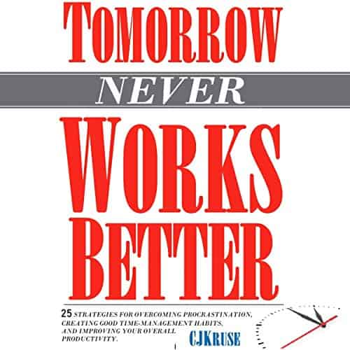 Tomorrow-Never-Works-Better-26-Strategies