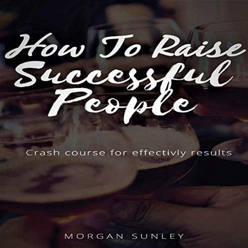 How-to-Raise-Succesful-People