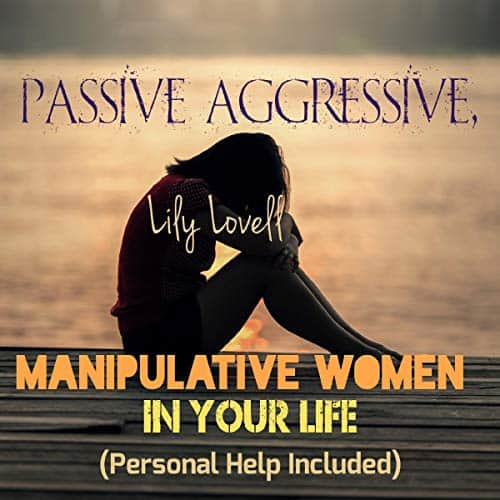 Passive-Aggressive-Manipulative-Women-In-Your-Life