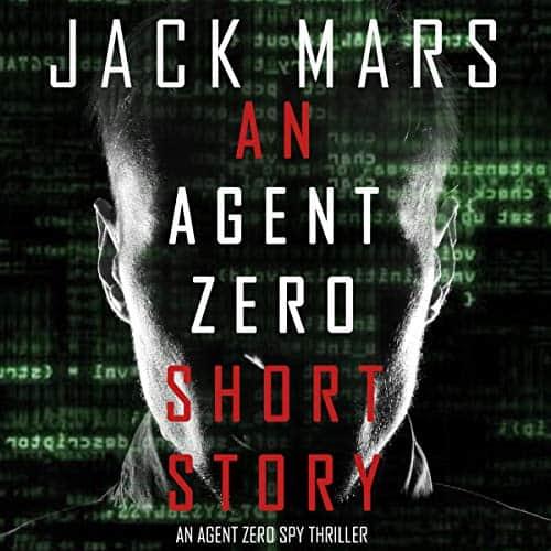 An-Agent-Zero-Short-Story-An-Agent-Zero-Spy-Thriller
