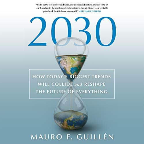 2030-How-Todays-Biggest-Trends-Will-Collide-and-Reshape-the-Future-of-Everything