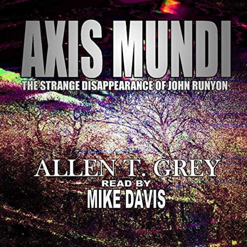 Axis-Mundi-The-Strange-Disappearance-of-John-Runyon