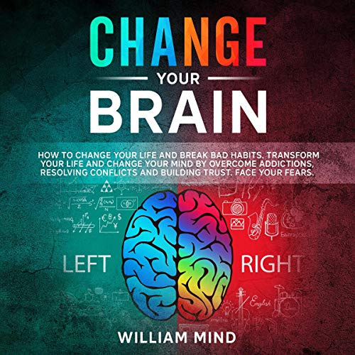 Change-Your-Brain-How-to-Change-Your-Life