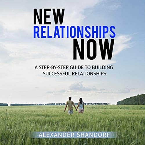 New-Relationships-Now-A-Step-By-Step-Guide
