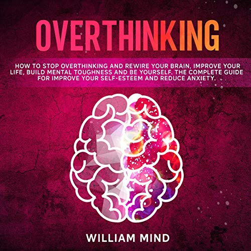 Overthinking-How-to-Stop-Overthinking-and-Rewire-Your-Brain
