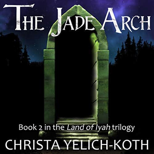 The-Jade-Arch-Land-of-Iyah-Book-2