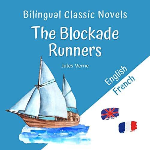 Bilingual-Classic-Novels-The-Blockade-Runners-English-French