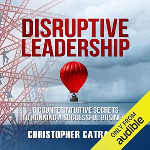 Disruptive-Leadership-8-Counterintuitive-Secrets