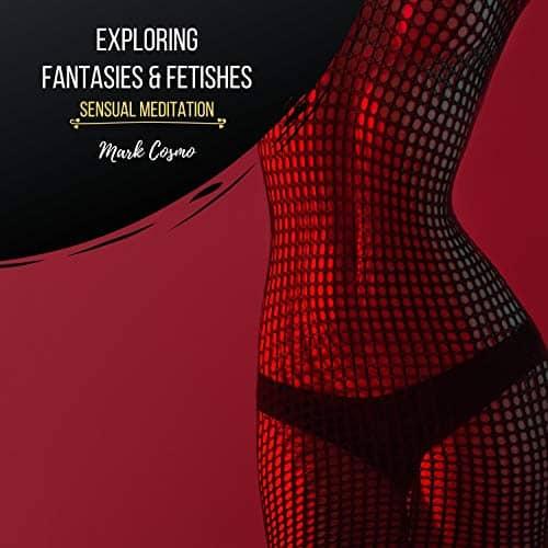 Exploring-Fantasies-Fetishes