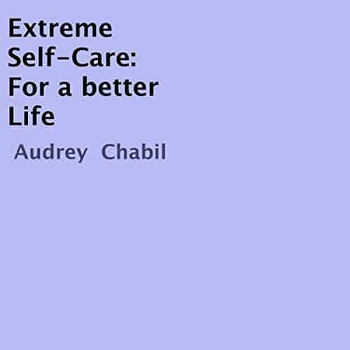 Extreme-Self-Care-For-a-Better-Life