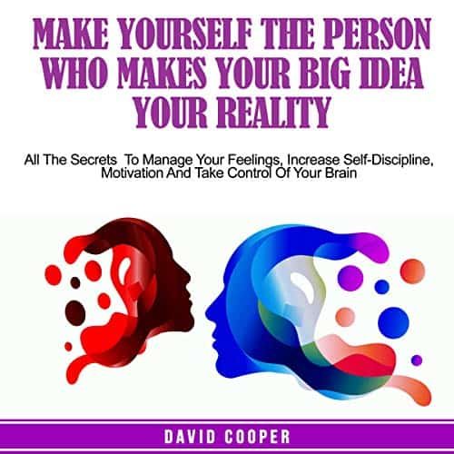 Make-Yourself-the-Person-Who-Makes-Your-Big-Idea-Your-Reality
