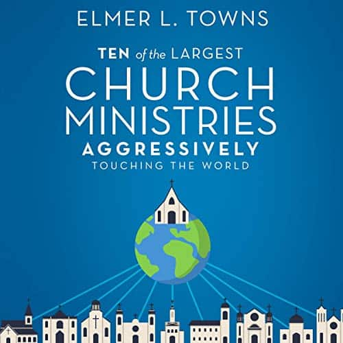 Ten-of-the-Largest-Church-Ministries-Aggressively-Touching-the-World