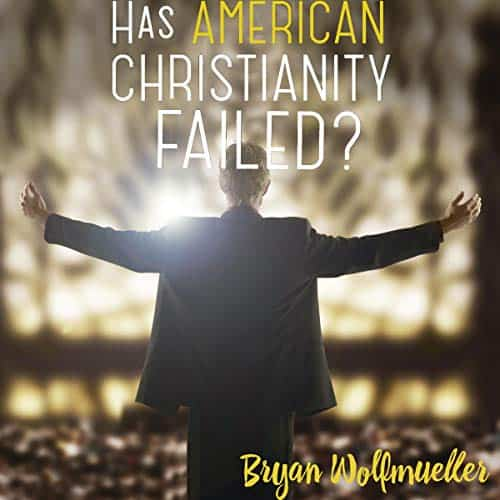 Has-American-Christianity-Failed