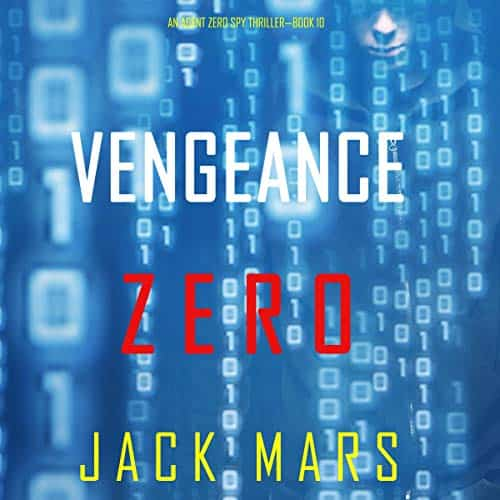 Vengeance-Zero-An-Agent-Zero-Spy-Thriller