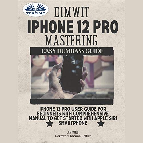 Dimwit-iPhone-12-Pro-Mastering-iPhone-12-Pro