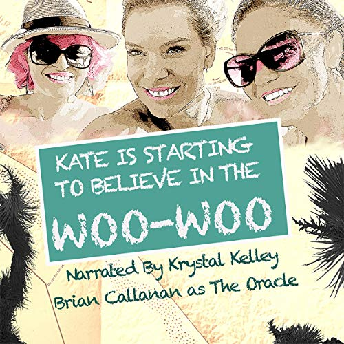 Kate-Is-Starting-to-Believe-in-the-WooWoo