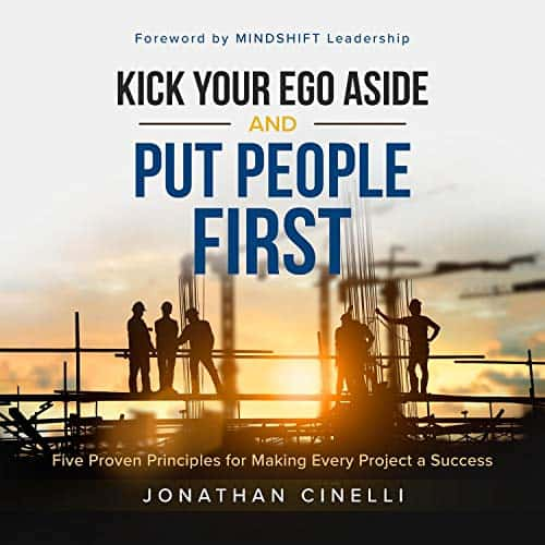 Kick-Your-Ego-Aside-and-Put-People-First-Five-Proven-Principles-for-Making-Every-Project-a-Success