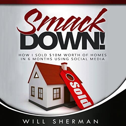 SmackDown-How-I-Sold-10M-Worth-of-Homes-in-6-Months