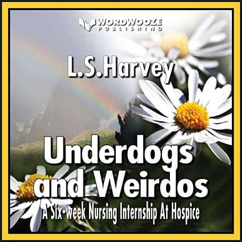 Underdogs-and-Weirdos-A-Six-Week-Nursing-Internship-at-Hospice