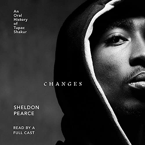 Changes-An-Oral-History-of-Tupac-Shakur