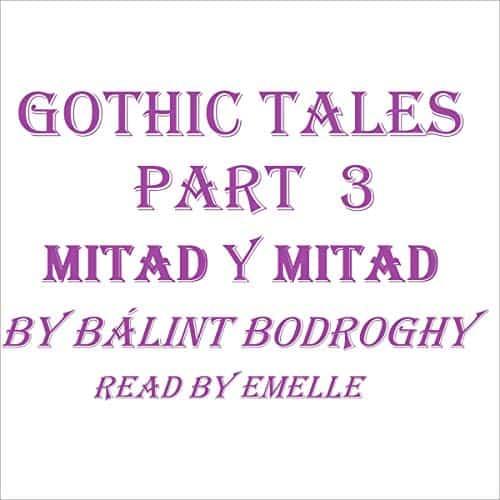 Gothic-Tales-Part-3-Mitad-y-Mitad