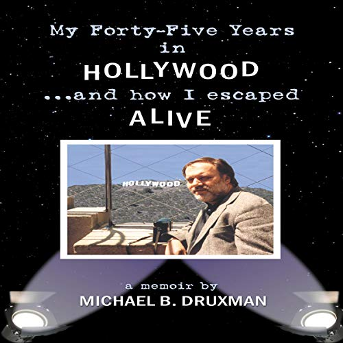 My-Forty-Five-Years-in-Hollywood-and-How-I-Escaped-Alive
