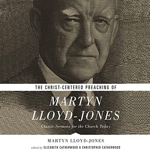 The-Christ-Centered-Preaching-of-Martyn-Lloyd-Jones