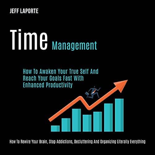 Time-Management-How-to-Awaken-Your-True-Self-and-Reach-Your-Goals-Fast