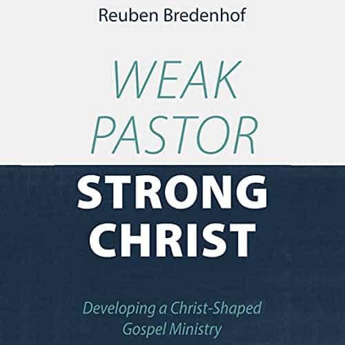 Weak-Pastor-Strong-Christ