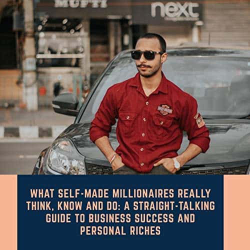What-Self-Made-Millionaires-Really-Think-Know-and-Do