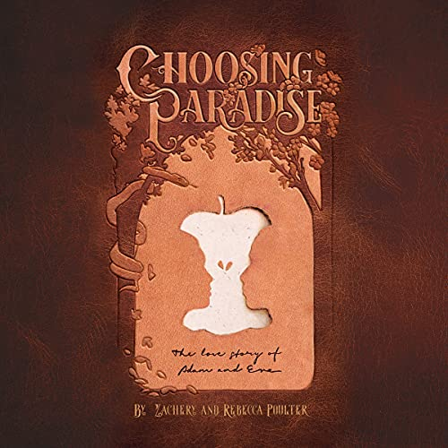 Choosing-Paradise-The-Love-Story-of-Adam-and-Eve