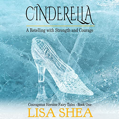 Cinderella-A-Retelling-with-Strength-and-Courage-Courageous-Heroine