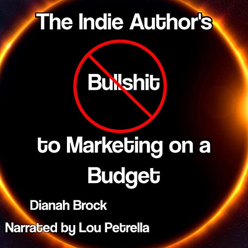 The-Indie-Authors-No-Bullshit-Guide-to-Marketing-on-a-Budget