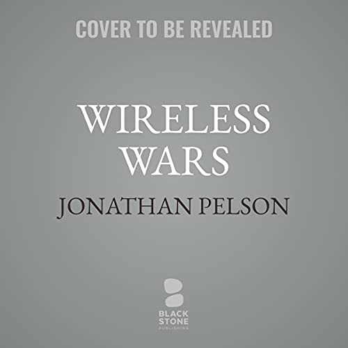 Wireless-Wars-Chinas-Dangerous-Domination-of-5G-and-How-Were-Fighting-Back