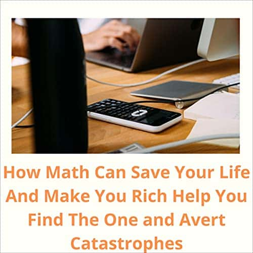 How-Math-Can-Save-Your-Life-And-Make-You-Rich