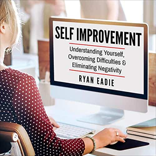 Self-Improvement-Understanding-Yourself-Overcoming-Difficulties-and-Eliminating-Negativity