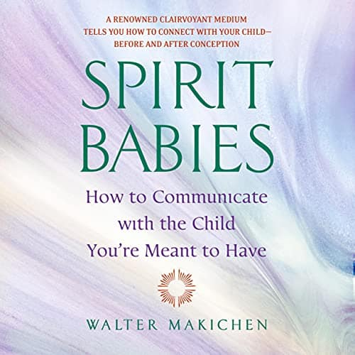 Spirit-Babies-How-to-Communicate-with-the-Child-Youre-Meant-to-Have