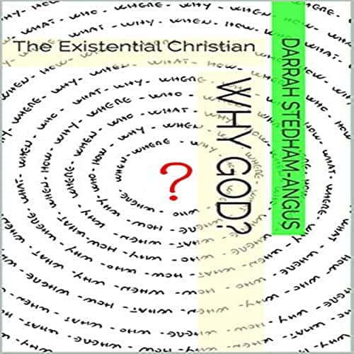 Why-God-The-Existential-Christian